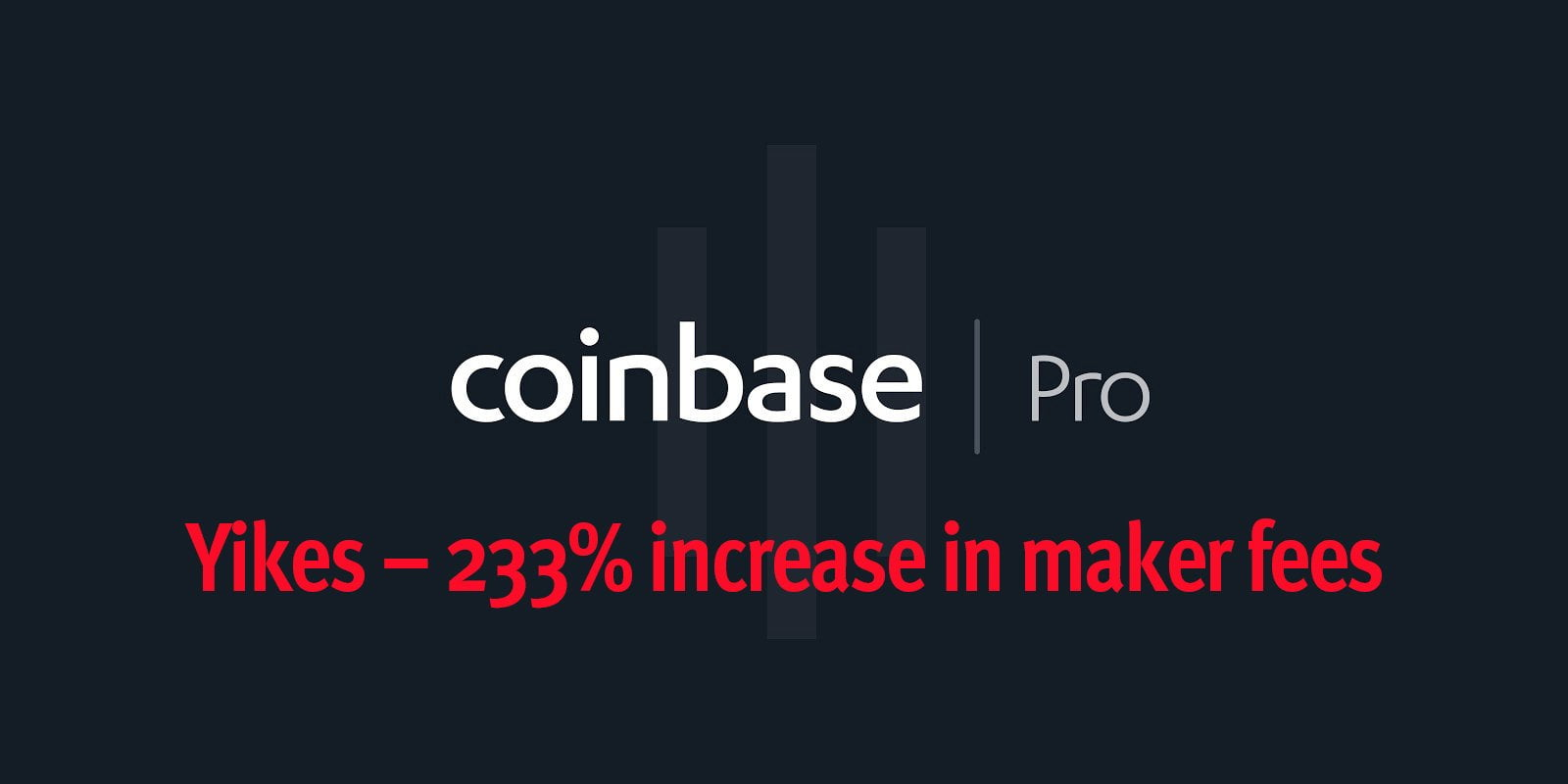 Coinbase Hikes Fees 233% On Pro Site Prompting Outrage From Traders 13